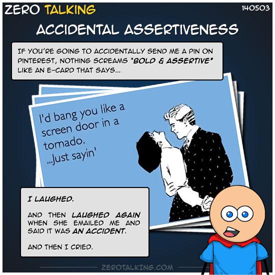 accidental-assertiveness-zero-dean