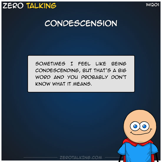 condescension-zero-dean